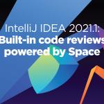 Space Code Reviews in IntelliJ IDEA 2021.1